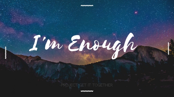 I'm Enough Computer Background - Project Get It Together