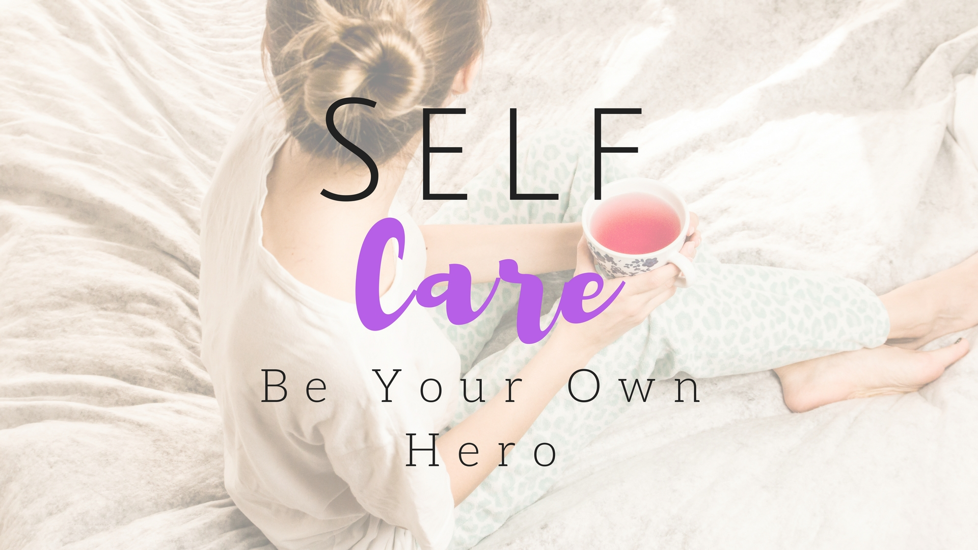 Self Care - Project Get It Together