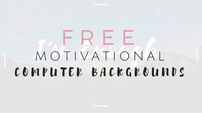 FREE Motivational Computer Backgrounds - Project Get It Together