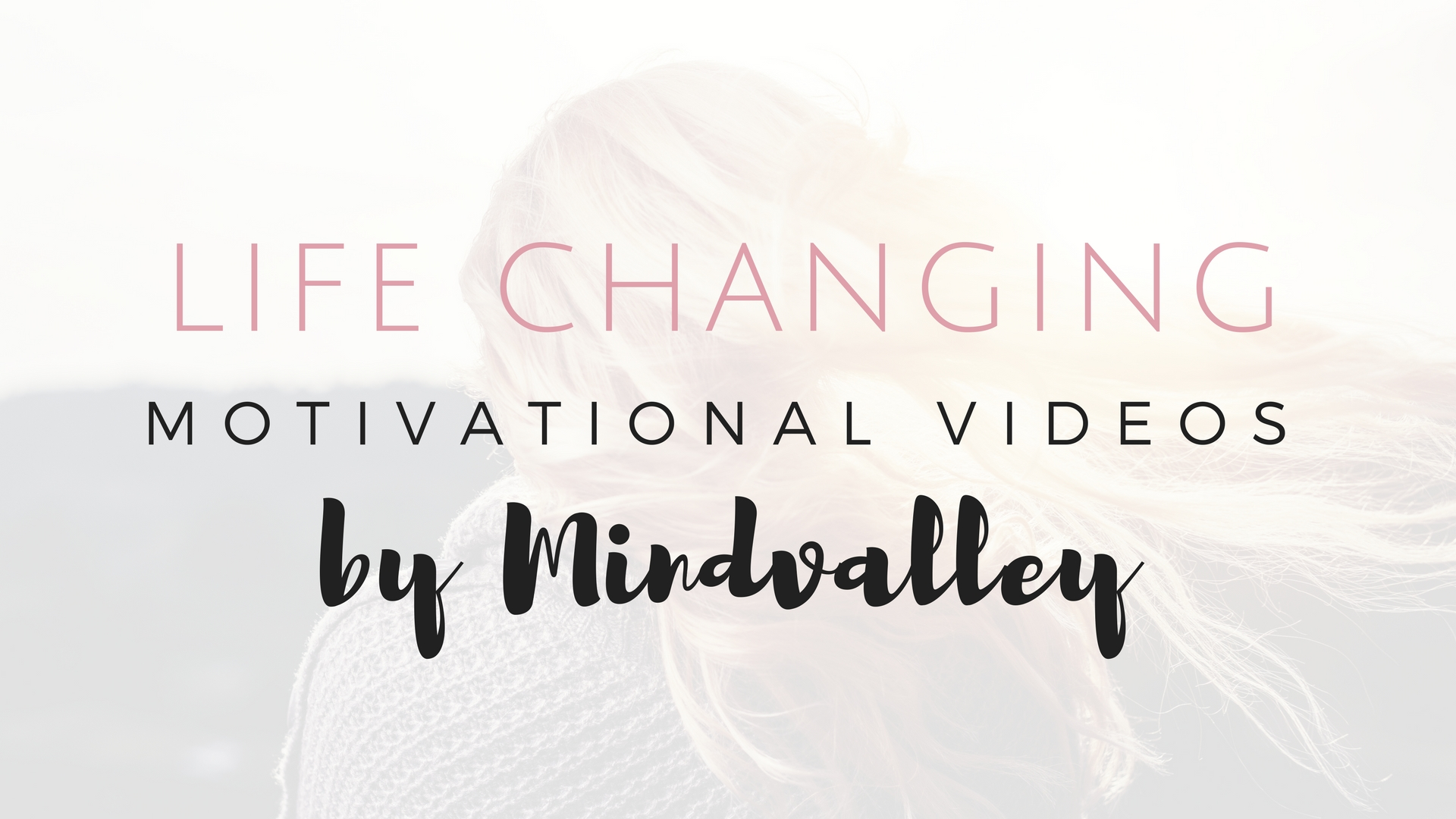 Life Changing Motivational Videos by Mindvalley - Project Get It Together