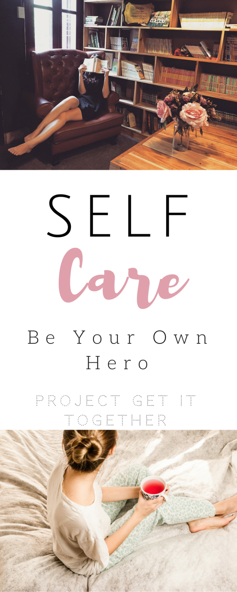 Self Care: Be Your Own Hero - Project Get It Together