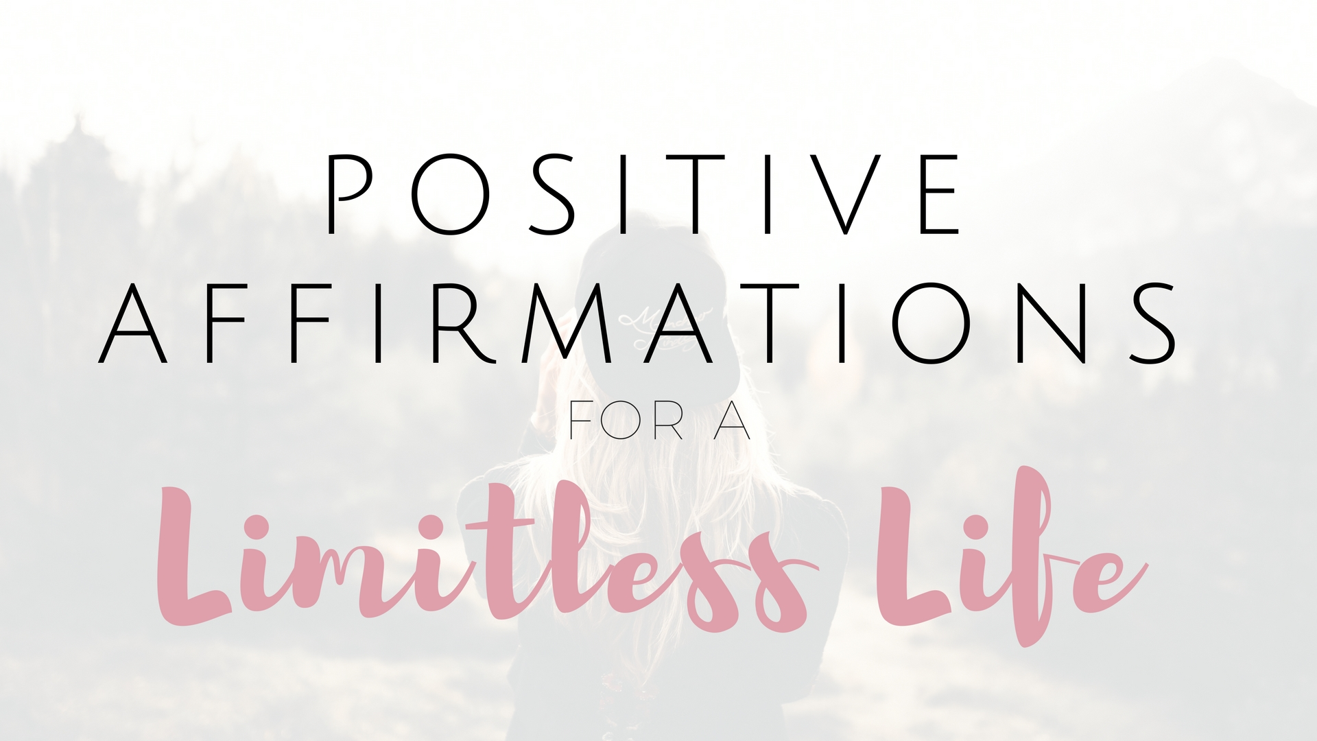 Positive Affirmations For a Limitless Life - Project Get It Together