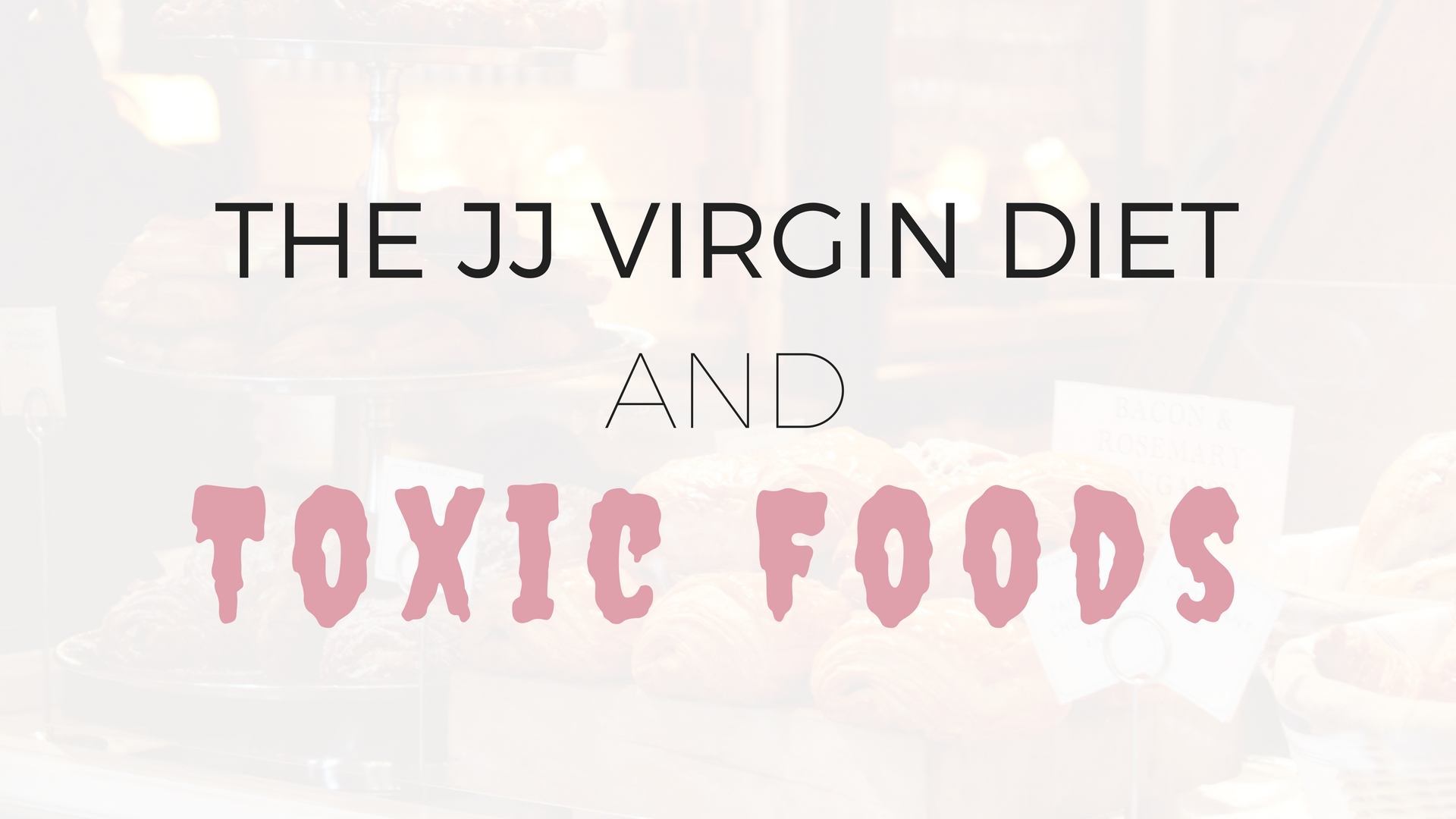 The JJ Virgin Diet and Toxic Foods - Project Get It Together